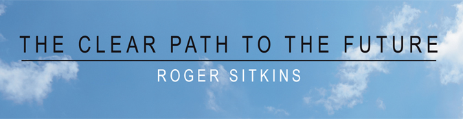 The Clear Path To The Future - Roger Sitkins
