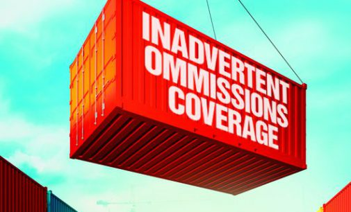 "WILL ""INADVERTENT OMISSIONS"" COVERAGE BE THE NEXT EUROPEAN IMPORT?"