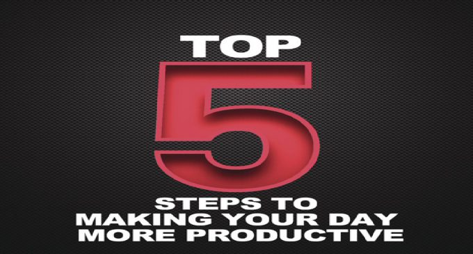 5 Steps to Making Your Day More Productive