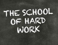 THE SCHOOL OF HARD WORK