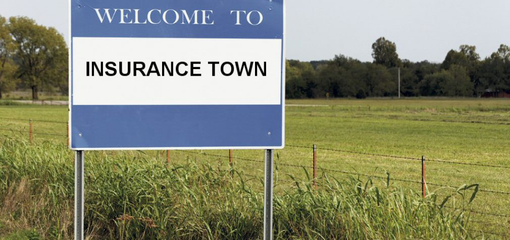 WELCOME TO INSURANCE TOWN